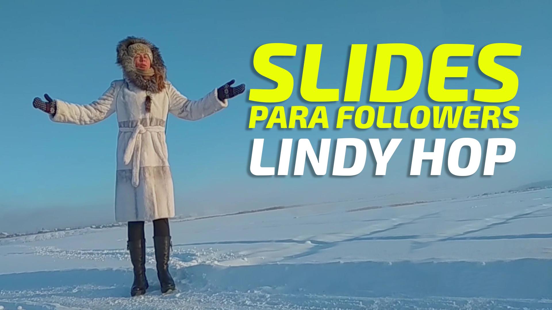 slides follower. lindy hop