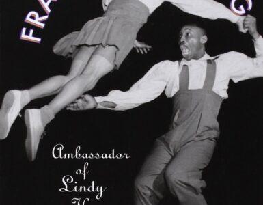 Frankie Manning Ambassador of Lindy Hop